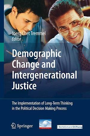 Demographic Change and Intergenerational Justice : The Implementation of Long-Term Thinking in the Political Decision Making Process