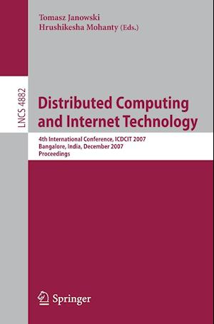 Distributed Computing and Internet Technology : 4th International Conference, ICDCIT 2007, Bangalore, India, December, 17-20, 2007, Proceedings