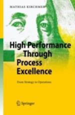 High Performance Through Process Excellence af Mathias Kirchmer