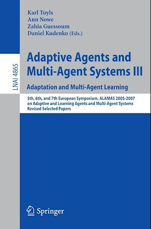 Adaptive Agents and Multi-Agent Systems III. Adaptation and Multi-Agent Learning