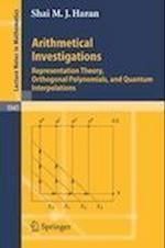 Arithmetical Investigations : Representation Theory, Orthogonal Polynomials, and Quantum Interpolations af Shai M. J. Haran