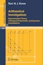 Arithmetical Investigations : Representation Theory, Orthogonal Polynomials, and Quantum Interpolations af Shai M. J. Haran