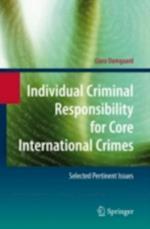 Individual Criminal Responsibility for Core International Crimes