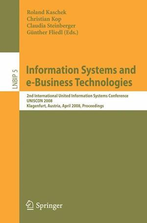 Information Systems and E-Business Technologies: 2nd International United Information Systems Conference, Uniscon 2008, Klagenfurt, Austria, April 22-