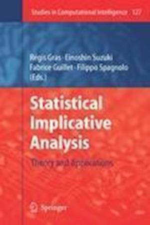 Statistical Implicative Analysis: Theory and Applications