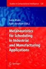 Metaheuristics for Scheduling in Industrial and Manufacturing Applications af Ajith Abraham, Fatos Xhafa