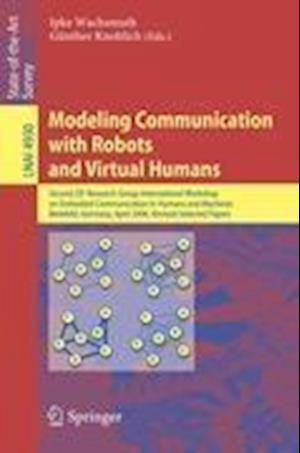Modeling Communication with Robots and Virtual Humans