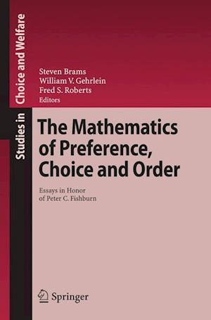 The Mathematics of Preference, Choice and Order