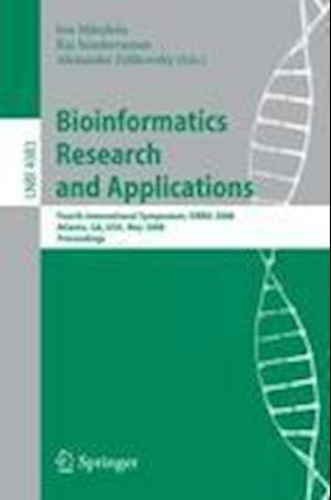 Bioinformatics Research and Applications : Fourth International Symposium, ISBRA 2008, Atlanta, GA, USA, May 6-9, 2008, Proceedings