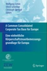 Common Consolidated Corporate Tax Base for Europe - Eine einheitliche Koerperschaftsteuerbemessungsgrundlage fuer Europa