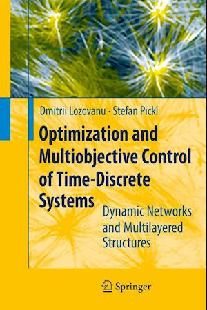 Optimization and Multiobjective Control of Time-Discrete Systems : Dynamic Networks and Multilayered Structures