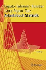 Arbeitsbuch Statistik af Angelika Caputo, Rita Kunstler, Ludwig Fahrmeir