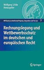 Rechnungslegung Und Wettbewerbsschutz Im Deutschen Und Europaischen Recht (Mpi Studies on Intellectual Property, Competition and Tax Law, nr. 7)
