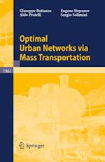 Optimal Urban Networks via Mass Transportation (Lecture Notes in Mathematics)