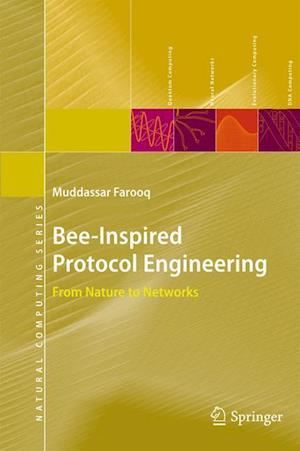 Bee-Inspired Protocol Engineering : From Nature to Networks
