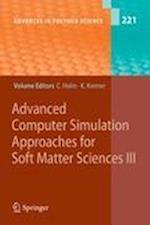 Advanced Computer Simulation Approaches for Soft Matter Sciences III (ADVANCES IN POLYMER SCIENCE, nr. 221)