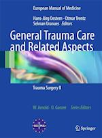 General Trauma Care and Related Aspects (European Manual of Medicine)