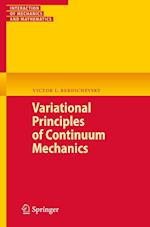 Variational Principles of Continuum Mechanics (Interaction of Mechanics And Mathematics)