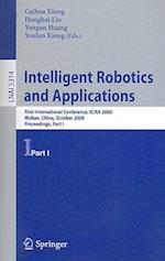 Intelligent Robotics and Applications (Lecture Notes in Computer Science: Lecture Notes in Artificial Intelligence, nr. 5314)