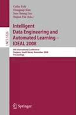 Intelligent Data Engineering and Automated Learning - IDEAL 2008