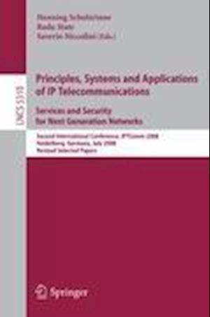 Principles, Systems and Applications of IP Telecommunications. Services and Security for Next Generation Networks : Second International Conference, I