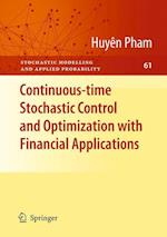 Continuous-time Stochastic Control and Optimization with Financial Applications (Stochastic Modelling and Applied Probability, nr. 61)