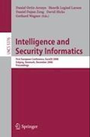 Intelligence and Security Informatics : European Conference, EuroISI 2008, Esbjerg, Denmark, December 3-5, 2008. Proceedings