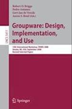 Groupware: Design, Implementation and Use (Lecture Notes in Computer Science / Information Systems and Applications, Incl. Internet/web, and Hci, nr. 5411)