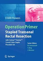 Stapled Transanal Rectal Resection (Operation Primers, nr. 5)