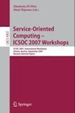 Service-Oriented Computing - ICSOC 2007 Workshops : ICSOC 2007 International Workshops, Vienna, Austria, September 17, 2007, Revised Selected Papers