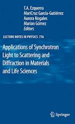 Applications of Synchrotron Light to Scattering and Diffraction in Materials and Life Sciences (LECTURE NOTES IN PHYSICS, nr. 776)