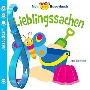 Baby-Pixi 46: Mein Baby-Pixi Buggybuch: Lieblingssachen