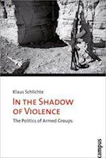 In the Shadow of Violence af Klaus Schlichte