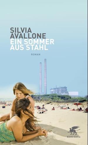 Ein Sommer aus Stahl af Silvia Avallone
