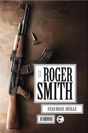 Staubige Hoelle af Roger Smith