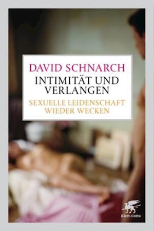 IntimitAA t und Verlangen af David Schnarch