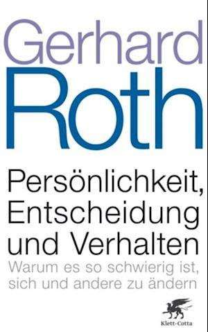 Persoenlichkeit, Entscheidung und Verhalten af Gerhard Roth