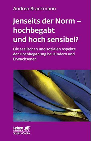 Jenseits der Norm - hochbegabt und hoch sensibel? (Leben lernen, Bd. 180)