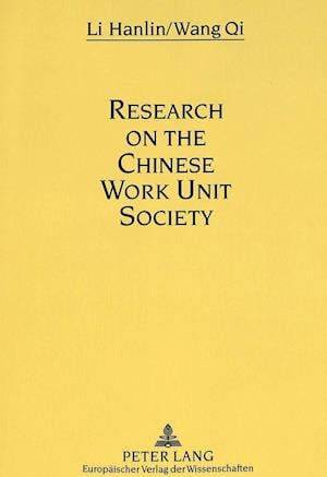 Research on the Chinese Work Unit Society