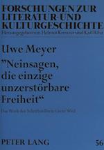 -Neinsagen, Die Einzige Unzerstoerbare Freiheit- af Uwe Meyer