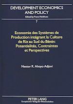Economie Des Systemes de Production Integrant La Culture de Riz Au Sud Du Benin (DEVELOPMENT ECONOMICS AND POLICY, nr. 7)