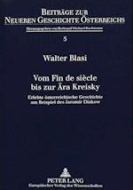 Vom Fin de Siecle Bis Zur Aera Kreisky (Beitraege Zur Neueren Geschichte Oesterreichs, nr. 5)