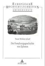 Die Forschungsgeschichte Von Ephesos (Europhaische Hochschulschriften, nr. 54)