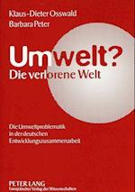 Umwelt?. Die Verlorene Welt af Barbara Peter, Klaus-Dieter Osswald
