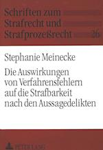 Die Auswirkungen Von Verfahrensfehlern Auf Die Strafbarkeit Nach Den Aussagedelikten (Schriften zum Strafrecht und Strafprozessrecht, nr. 26)