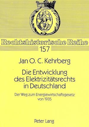 Die Entwicklung Des Elektrizitaetsrechts in Deutschland