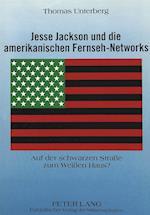 Jesse Jackson Und Die Amerikanischen Fernseh-Networks (Europaeische Hochschulschriften European University Studie, nr. 60)