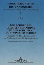 Der Schutz Des Geistigen Eigentums in Den Schriften Von Winfried Schulz