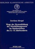 Wege Der Herausbildung Der Wortbildungsnorm Im Ostslawischen Des 11.-17. Jahrhunderts (Berliner Slawistische Arbeiten, nr. 2)