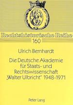 Die Deutsche Akademie Fuer Staats- Und Rechtswissenschaft -Walter Ulbricht- 1948-1971 (Rechtshistorische Reihe, nr. 160)